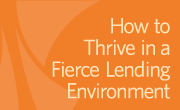"""How to Thrive in a Fierce Lending Environment"""