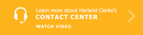 Learn more about Harland Clarke's CONTACT CENTER