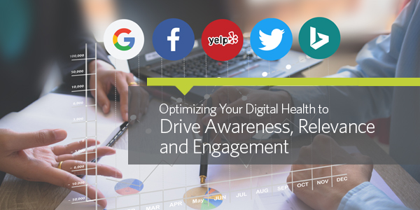 Optimizing Your Digital Health to Drive Awareness, Relevance and Engagement