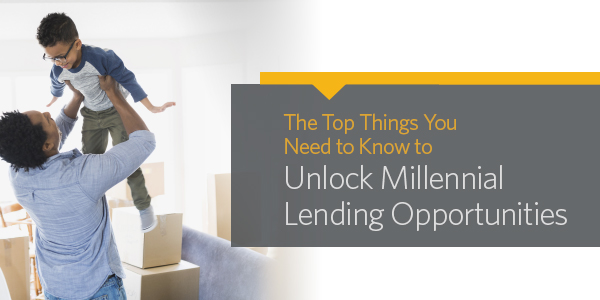 The Top Things You Need to Know to Unlock Millennial Lending Opportunities